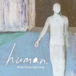 HUMAN THREE TIMES LIGHTNING