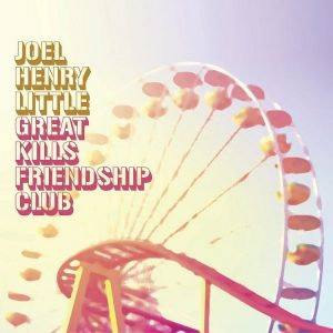 joel henry little album great kills friendship club jeu